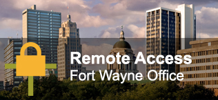 Remote Access: Fort Wayne Office